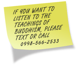 If you want to listen to Buddhism please text or call: 0998-566-2533